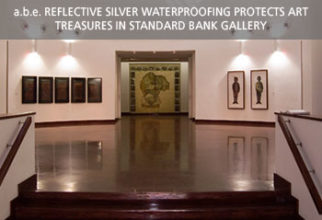 a.b.e. Reflective silver waterproofing protects art treasures in Standard Bank gallery