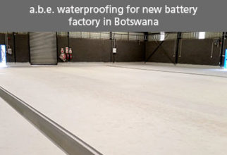 a.b.e. WATERPROOFING FOR NEW BATTERY FACTORY IN BOTSWANA